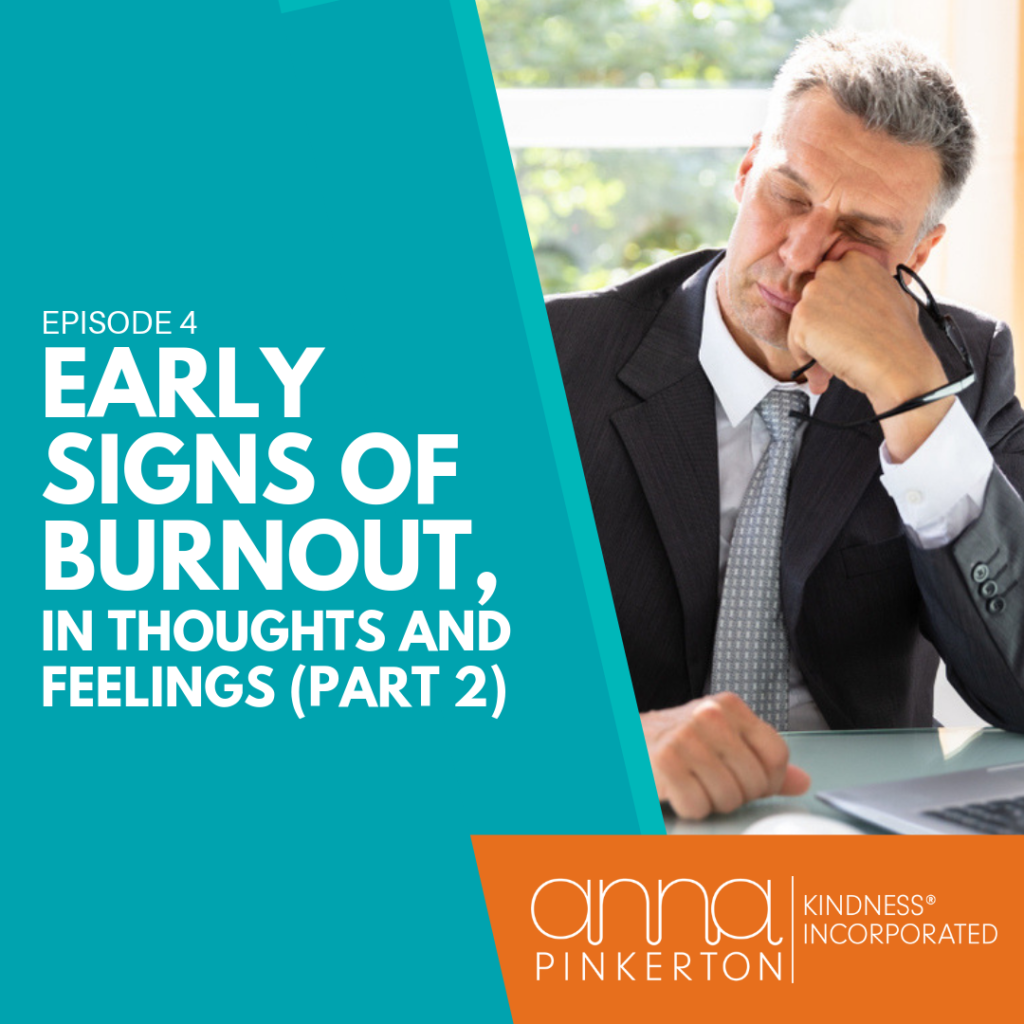 Early Signs of Burnout, in Thoughts and Feeling - Part 2