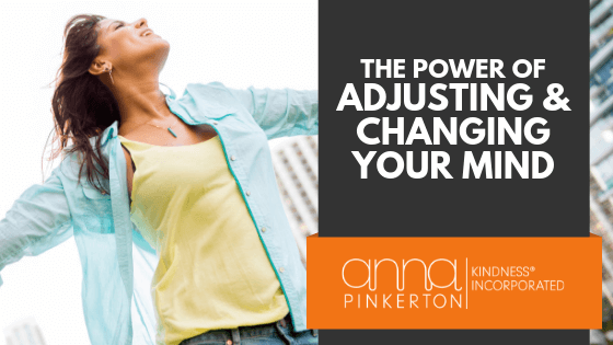 The Power of Adjusting & Changing your Mind